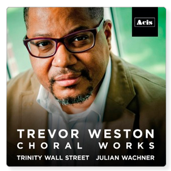 Trevor Weston-Choral Works
