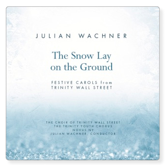 Julian Wachner-The Snow Lay on the Ground