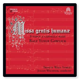 Ralf Gawlick- Missa gentis humanæ, Op. 16